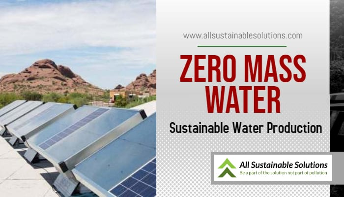 Zero Mass Water – Sustainable Water Production