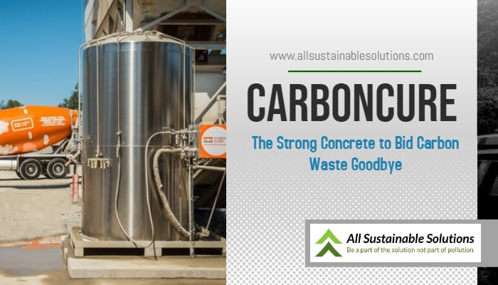 CarbonCure – The Strong Concrete to Bid Carbon Waste Goodbye