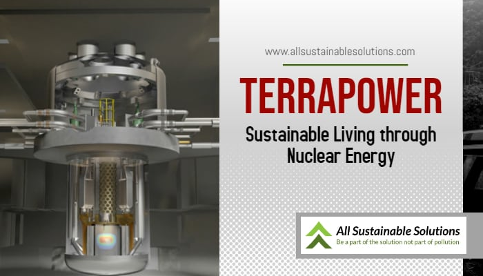 TerraPower Sustainable Living through Nuclear Energy